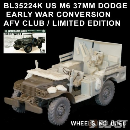 BL35224K - US M6 37MM DODGE EARLY WAR CONVERSION - AFV CLUB / LIMITED EDITION